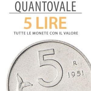 """""""QUANTOVALE 5 LIRE"""" - il Catalogo tascabile digitale per Trovare il Valore delle Monete da 5 Lire"""